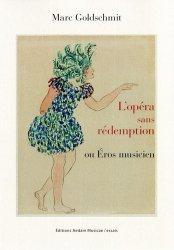 L'opéra sans rédemption ou Eros musicien