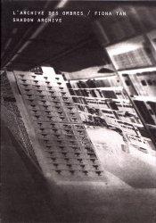 L'archive des ombres / Fiona Tan. 2 volumes, Edition bilingue français-anglais
