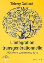L'integration transgénérationnelle, aliénation et connaissance de soi