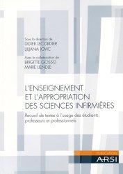 L'enseignement et l'appropriation des sciences infirmières. Recueil de textes à l'usage des étudiants, professeurs et professionnels