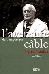 L'aventure du transport par câble. Une histoire, un avenir