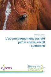 L'accompagnement assiste par le cheval en 50 questions