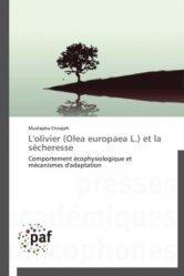 L'olivier (Olea europaea L) et la sécheresse. Comportement écophysiologique et mécanismes d'adaptation