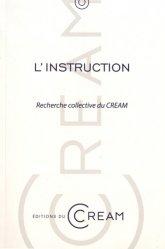L'instruction. Recherche collective du CREAM
