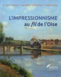 L'impressionnisme au fil de L'Oise. Edition