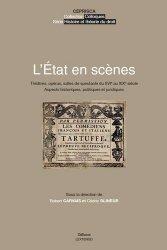 L'Etat en scènes. Théâtres, opéras, salles de spectacle du XVIe au XIXe siècle : aspects historiques, politiques et juridiques