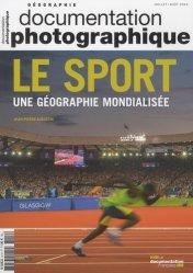 La Documentation photographique N° 8112, Juillet-août 2016 : Le sport, une géographie mondialisée