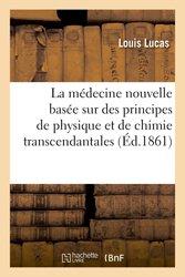 La médecine nouvelle basée sur des principes de physique et de chimie transcendantales