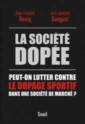 La société dopée. Peut-on lutter contre le dopage sportif dans une societe de marché