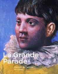 La Grande Parade. Portrait de l'artiste en clown
