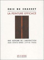 La peinture efficace. Une histoire de l'abstraction aux Etats-Unis (1910-1960)
