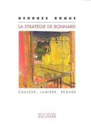 La stratégie de Bonnard. Couleur, lumière, regard
