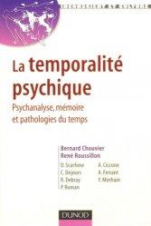 La temporalité psychique. Psychanalyse, mémoire et pathologies du temps