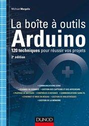 La boîte à outils Arduino - 2e édition - 120 recettes pour réussir vos projets