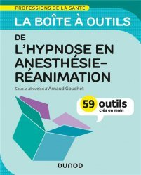 La boîte à outils de l'hypnose en anesthésie, réanimation