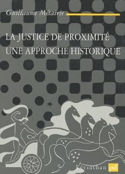 La justice de proximité. Une approche historique