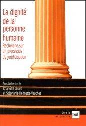 La dignité de la personne humaine. Recherche sur un processus de juridicisation