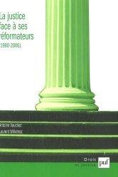 La justice face à ses réformateurs (1980-2006). Entreprises de modernisation et logiques de résistances