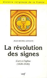 La révolution des signes. L'art à l'église (1830-1930)