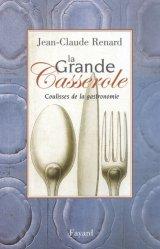 La grande Casserole. Coulisses de la gastronomie