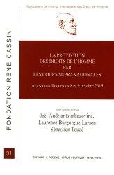 La protection des droits de l'homme par les cours supranationales. Actes du colloque des 8 et 9 octobre 2015, Université Toulouse 1, Capitole