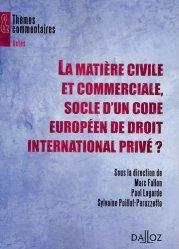 La matière civile et commerciale, socle d'un code europeen de droit international privé