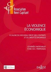 La violence économique. A l'aune du nouveau droit des contrats et du droit économique - Journées nationales, Tome 21, Perpignan