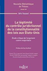 La légitimité du contrôle juridictionnel de la constitutionnalité des lois aux Etats-Unis. Etude critique de l'argument contre-majoritaire