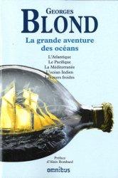 La grande aventure des océans. L'Atlantique, le Pacifique, la Méditerranée, l'Océan Indien, les mers froides