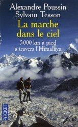 La marche dans le ciel. 5 000 Kilomètres à pied à travers l'Himalaya
