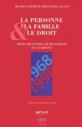 LA PERSONNE, LA FAMILLE ET LE DROIT. 1968-1998 : Trois décennies de mutations en Occident