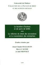 La location d'actions et de parts de SARL. La réforme du droit des successions et la transmission des entreprises