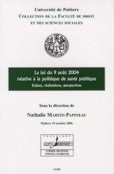 La loi du 9 août 2004 relative à la politique de santé publique. Enjeux, réalisations, perspectives