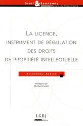 La licence, instrument de régulation des droits de propriété intellectuelle