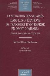 La situation des salariés dans les opérations de transfert d'entreprise en droit comparé. France, Royaume-Uni, Etats-Unis