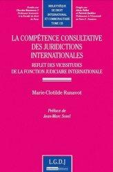 La compétence consultative des juridictions internationales. Reflet des vicissitudes de la fonction judiciaire internationale