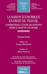 La raison économique en droit du travail. Tome 58, Contribution à l'étude des rapports entre le droit et l'économie