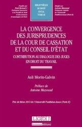 La convergence des jurisprudences de la Cour de cassation et du Conseil d'Etat. Contribution au dialogue des juges en droit du travail
