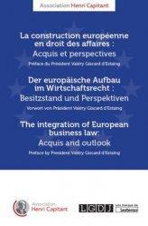 La construction européenne en droit des affaires : acquis et perspectives. Edition français-anglais-allemand