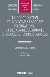 La coordination du mouvement sportif international et des ordres juridiques etatiques et supra-étatiques