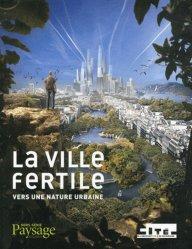 La ville fertile vers une nature urbaine
