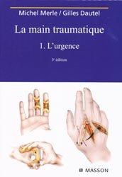 La main traumatique1 -  L'urgence
