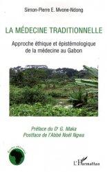 La médecine traditionnelle. Approche éthique et épistémologique de la médecine au Gabon