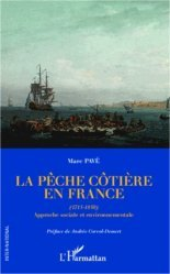 La pêche côtière en France (1715-1850). Approche sociale et environnementale