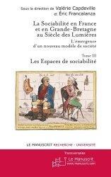 La sociabilité en France et en Grande-Bretagne au siècle des Lumières : l'émergence d'un nouveau modèle de société