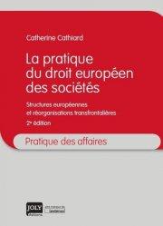 La pratique du droit européen des sociétés. Structures européennes et réorganisation transfrontalières, 2e édition