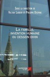 La famille, invention humaine ou dessein divin