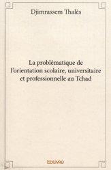 La problématique de l'orientation scolaire, universitaire et professionnelle au Tchad