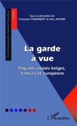 La garde à vue. Regards croisés belges, français et européens