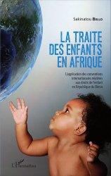 La traite des enfants en Afrique. L'application des conventions internationales relatives aux droits de l'enfant en République du Bénin